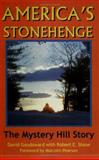 America's Stonehenge : The Mystery Hill Story, Goudsward, David and Stone, Robert E., 0828320748