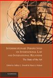 Interdisciplinary Perspectives on International Law and International Relations : The State of the Art, , 1107020743