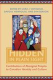 Hidden in Plain Sight - Vol. 2 : Contributions of Aboriginal Peoples to Canadian Identity and Culture, Newhouse, David and Voyageur, Cora J., 144264074X