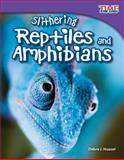 Slithering Reptiles and Amphibians, Debra J. Housel, 1480710741