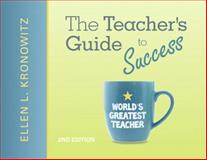 The Teacher's Guide to Success, Kronowitz, Ellen L., 0137050747