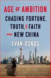 Age of Ambition, Evan Osnos, 0374280746