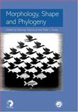 Morphology, Shape and Phylogeny, , 0415240743