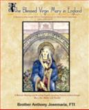 The Blessed Virgin Mary in England, Brother Anthony Josemaria Fti, 0595500749