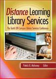 Distance Learning Library Services : The Tenth Off-Campus Library Services Conference: [proceedings], Ohio Off-Campus Library Services Conference 200 Cincinnati, Patrick B. Mahoney, 0789020742