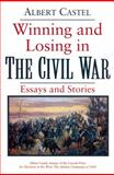 Winning and Losing in the Civil War : Essays and Stories, Castel, Albert, 157003074X