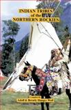 Indian Tribes of the Northern Rockies, Adolf Hungrywolf and Beverly Hungrywolf, 0913990744