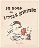 So Good for Little Bunnies, Brandi Milne, 0979330742