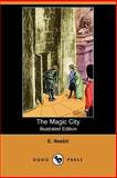 The Magic City, Nesbit, E., 1406530743