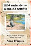 Wild Animals and Wedding Outfits, Anna Bromley, 1481780743