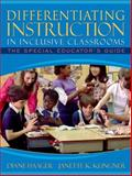 Differentiating Instruction in Inclusive Classrooms : The Special Educator's Guide, Haager, Diane and Klingner, Janette K., 0205340741