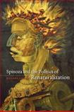 Spinoza and the Politics of Renaturalization, Sharp, Hasana, 0226750744