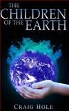 The Children of the Earth, Craig Hole, 1502790742