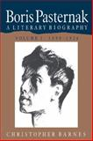 Boris Pasternak Set : A Literary Biography, Barnes, Christopher, 0521520746