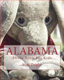 Alabama Photo Book for Kids, Matt Zeigler, 1481140744