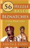 56 Hizzle Based Biznatches U Can $tart 2Day!, Steven Covey, 1481210742