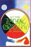 Teaching Controversy, Jakubowski, Lisa Marie and Visano, Livy, 1552660745