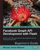Facebook Graph API Development with Flash, Williams, Michael, 184969074X