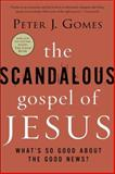 The Scandalous Gospel of Jesus, Peter J. Gomes, 0060000740