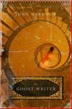 The Ghost Writer, John Harwood, 0151010749