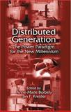 Distributed Generation : The Power Paradigm for the New Millennium, Borbely, Anne-Marie, 0849300746