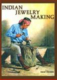 Indian Jewelry Making, Branson, Oscar T., 0918080746