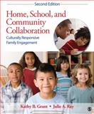 Home, School, and Community Collaboration : Culturally Responsive Family Engagement, Grant, Kathy B. and Ray, Julie A., 1412990742