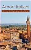 Amori Italiani, Andrew Quarrinton, 1469970740
