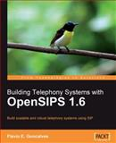 Building Telephony Systems with OpenSIPS 1.6, Flavio E. Goncalves, 1849510741