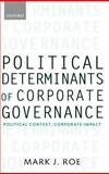 Political Determinants of Corporate Governance, Mark J. Roe, 0199240744