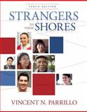 Strangers to These Shores : Race and Ethnic Relations in the United States with Research Navigator, Parrillo, Vincent N., 0205790747