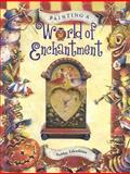 Painting a World of Enchantment, Bobbie Takashima, 1581800746