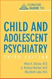 Concise Guide to Child and Adolescent Psychiatry, Dulcan, Mina K. and Martini, D. Richard, 1585620742