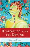 Dialogues with the Divine, Sondra Sula, 1618520741