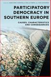 Participatory Democracy in Southern Europe : Causes, Characteristics and Consequences, , 1783480742