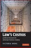 Law's Cosmos : Juridical Discourse in Athenian Forensic Oratory, Wohl, Victoria, 0521110742