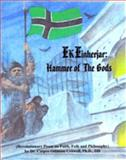EK: Einherjar : Revolutionary Prose on Faith, Folk and Philosophy: Hammer of the Gods, Crowell, Casper Odinson, 0615330746