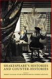 Shakespeare's Histories and Counter-Histories, Cavanagh, Dermot, 0719070740