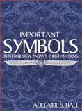 Important Symbols, Adelaide S. Hall, 0892540745
