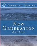 New Generation, Jeremiah Semien, 1448610745