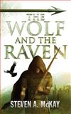 The Wolf and the Raven, Steven McKay, 1497430747