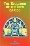The Evolution of the Idea of God 9781585090747