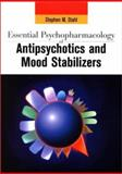 Essential Psychopharmacology of Antipsychotics and Mood Stabilizers, Stahl, Stephen M., 0521890748