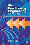 Air Conditioning Engineering, Jones, W. P., 0750650745