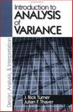 Introduction to Analysis of Variance : Design, Analysis and Interpretation, Turner, J. Rick and Thayer, Julian F., 0803970749