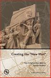 Creating the New Man : From Enlightenment Ideals to Socialist Realities, Cheng, Yinghong, 0824830741