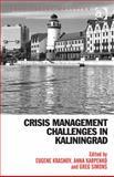Crisis Management Challenges in Kaliningrad, Krasnov, Eugene and Karpenko, Anna, 1409470741