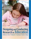 Designing and Conducting Research in Education, Drew, Clifford J. and Hardman, Michael L., 1412960746