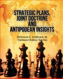 Strategic Plans, Joint Doctrine and Antipodean Insights, Douglas Lovelace and Thomas-Durell Young, 149278074X