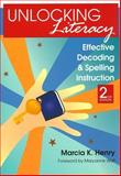 Unlocking Literacy : Effective Decoding and Spelling Instruction, Henry, Marcia K., 1598570749